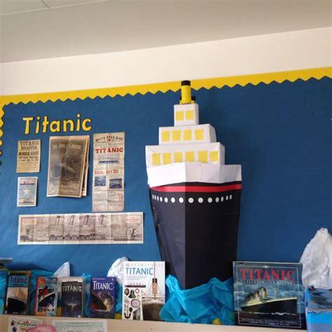 titanic class rooms titanic display bulletin board madhu bulletin boards and display