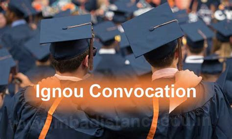 Ignou Mba Convocation by Ignou Convocation 2017 Ignou Convocation Application
