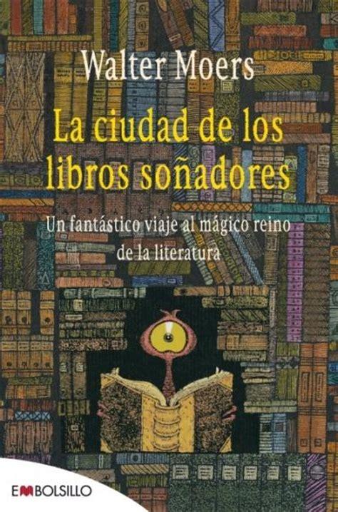 libro soadores la ciudad de los libros so 241 adores walter moers comprar libro en fnac es