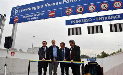 parcheggio porta nuova inaugurato in stazione il parcheggio verona porta nuova