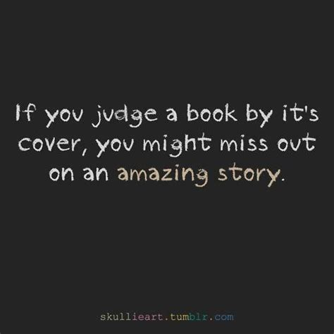 even if you don t a story books dont judge a book by its cover quotes quotesgram
