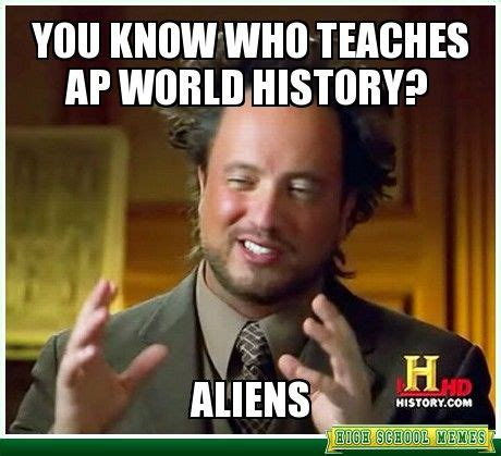 History Aliens Meme - 17 best images about world history on pinterest middle