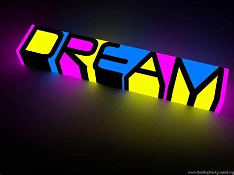 dream neon text backgrounds  iphone   desktop background