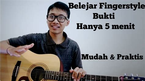 tutorial lagu bukti gitar belajar fingerstyle bukti tutorial youtube