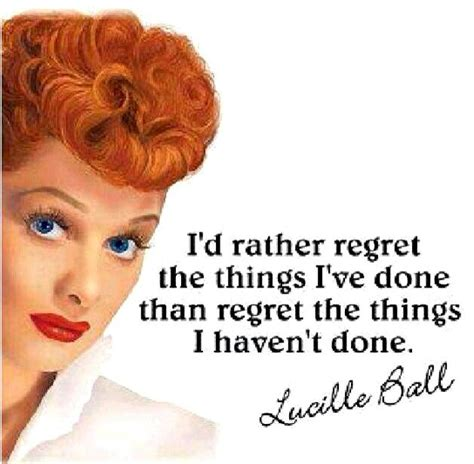 Lucille Birthday Quotes Lucille Ball Quotes Quotes Pinterest