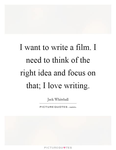 Quot I Only Need To How To Write An Essay Introduction Quot by I Want To Write A I Need To Think Of The Right Idea And Picture Quotes