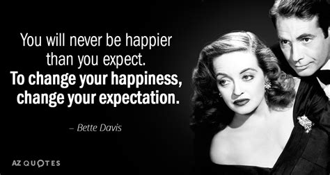 bette davis quotes bette davis quote you will never be happier than you