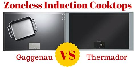 zoneless induction cooking zoneless induction cooktops comparison thermador freedom vs gaggenau cx 480