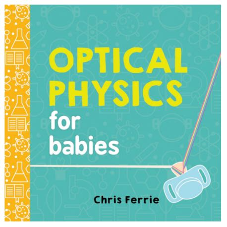 statistical physics for babies baby books optical physics for babies