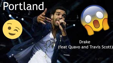 drake quavo lyrics portland drake ft quavo and travis scott lyric video
