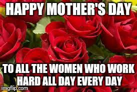 Happy Mothers Day Meme - mothers day 2015 imgflip