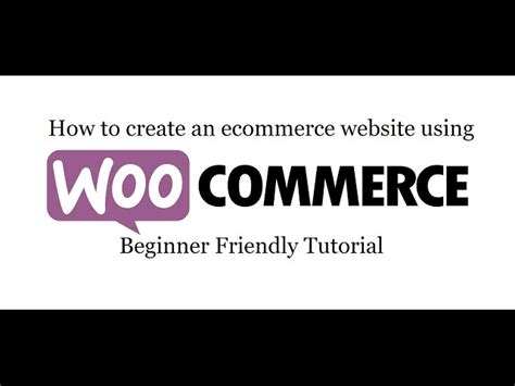 tutorial create website using wordpress create an ecommerce website in wordpress 2017
