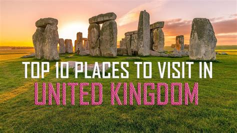 10 Places To Visit In The U K by Top 10 Places To Visit In United Kingdom Top 10 Best