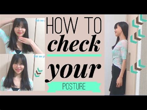 To Straighten Up by Check Your Posture Against A Wall Don T Arch Much