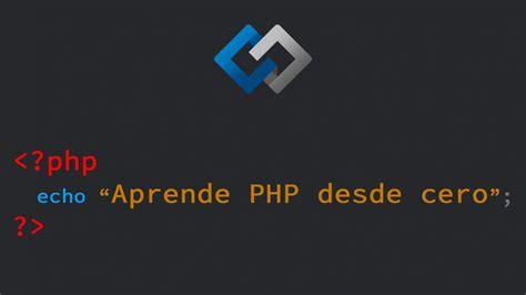 tutorial php desde cero curso aprende php desde cero hd 2 10 youtube