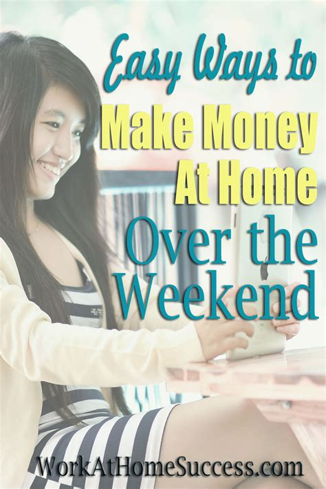 easy ways to make money at home the weekend work at