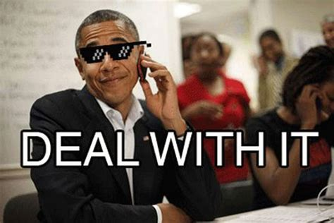 Deal Meme - barack obama deal with it wins best gif of the year