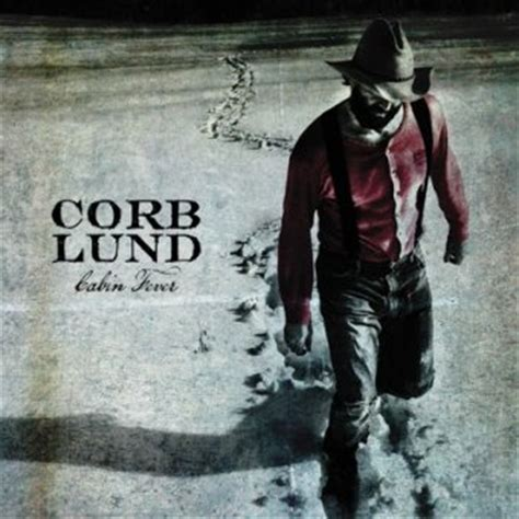 Cabin Fever 2012 by Corb Lund Country Universe