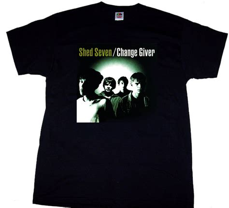 Shed Seven Merchandise shed seven change giver t shirt s 3xl t shirts