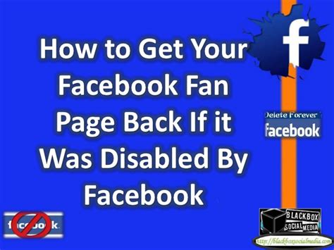how to get fans how to get your facebook fan page back if it was disabled