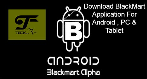 blackmart alpha for android teckfly the tech geeks