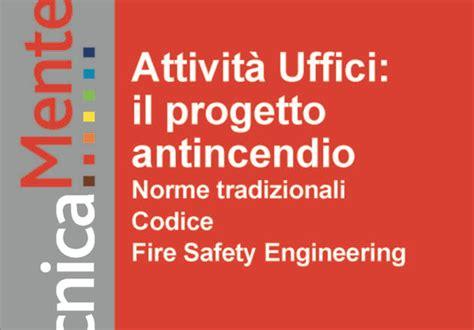 normativa antincendio uffici il progetto antincendio degli uffici ecco la guida