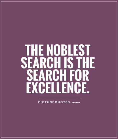 excellence quotes excellent quotes about excellence quotesgram
