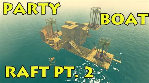 pt boat video game upgrading the raft raft game pt 2 youtube