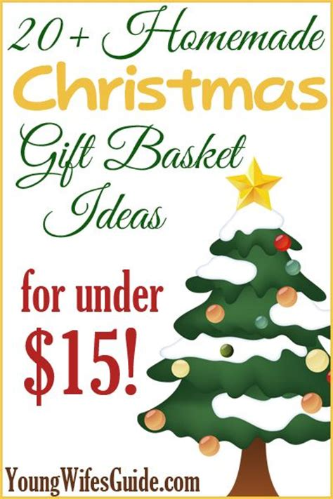 honemade christmas gifts under fifteen dollars 20 gift basket ideas for 15 basket ideas and put together