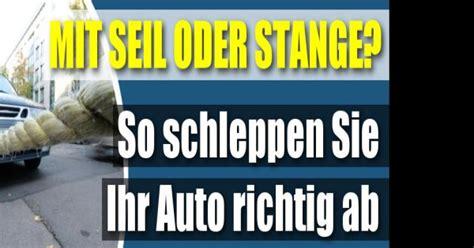 Auto Abschleppen Regeln by Auto Abschleppen Seil Oder Stange So Schleppen Sie Ihr