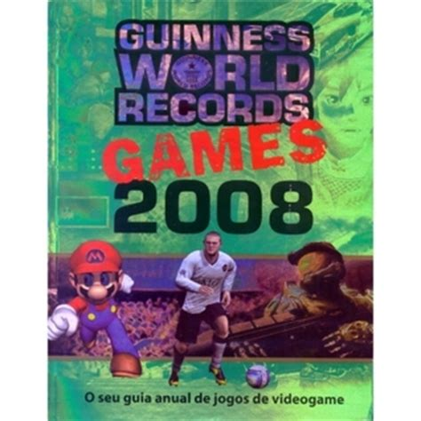 guinness world records 2008 guinness world records games 2008 by glenday reviews discussion bookclubs lists