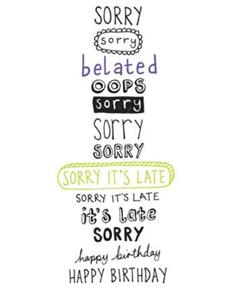 Sorry Its Late Birthday Card Sorry Belated Birthday Card 163 2 50 A Great Range Of