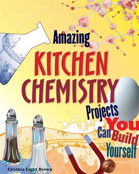 Kitchen Chemistry Experiments by Amazing Kitchen Chemistry Projects