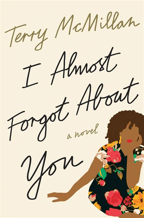 i almost forgot about you a novel books terry mcmillan july 7 live talks los angeles