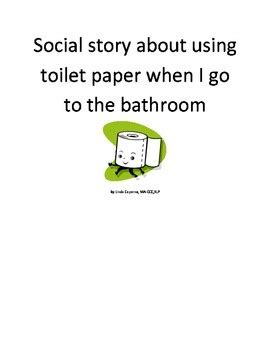 using the bathroom social story social story about using toilet paper in the bathroom by