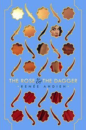 the rose and the dagger renee ahdieh 9780399546631