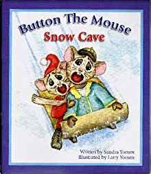 mouse snow books button the mouse snow cave button the mouse and his