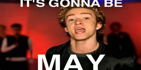 Justin Timberlake Meme - justin timberlake revived the it s gonna be may meme in