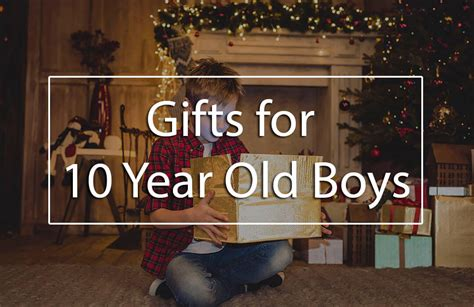 top 5 best gifts for 10 year old boys gift ideas for 10