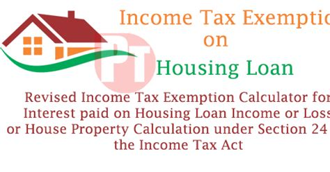 housing loan interest comes under which section revised income tax exemption calculator for interest paid