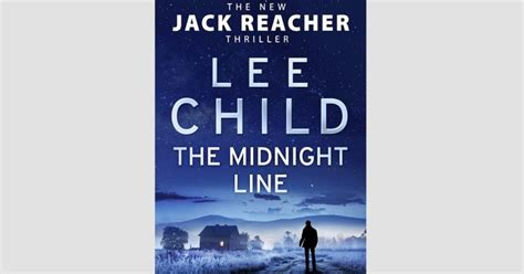the midnight line jack book review new jack reacher novel the midnight line the irish news