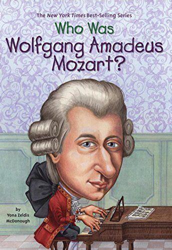 mozart born in austria who was wolfgang amadeus mozart by yona zeldis mcdonough