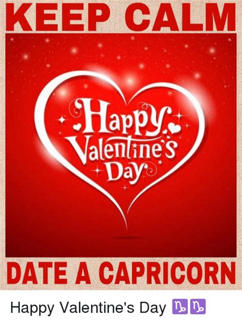 s day on keep calm happy alentines day date a capricorn happy