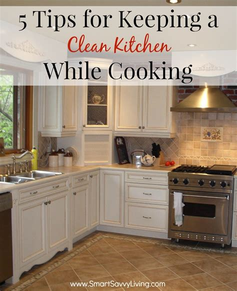 Tips For Keeping Kitchen Clean by 5 Tips For Keeping A Clean Kitchen While Cooking