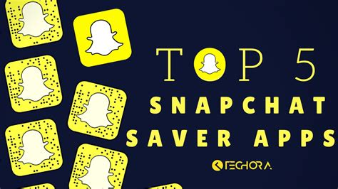 snapchat saver for android top 5 best snapchat saver apps for android save your snapchat stories techora