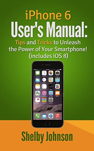libro unleashing the power of iphone 6 user s manual tips tricks to unleash the power of your smartphone includes ios 8