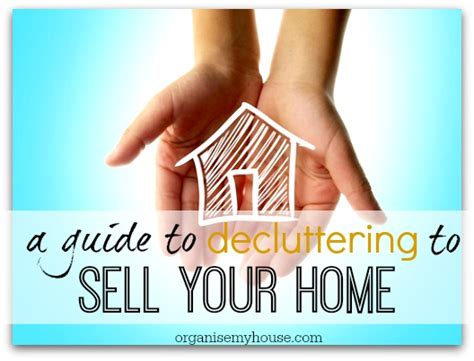my house to yours a guide to decluttering to sell your home