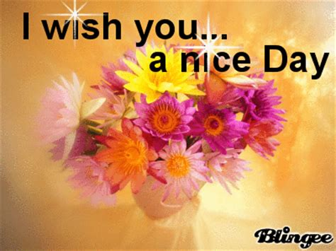 A Day Bilder by I Wish You A Day Picture 128295115 Blingee