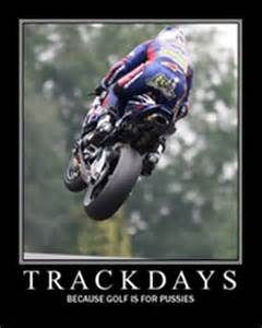 Track Days Track Day Motorcycle Quotes Quotesgram