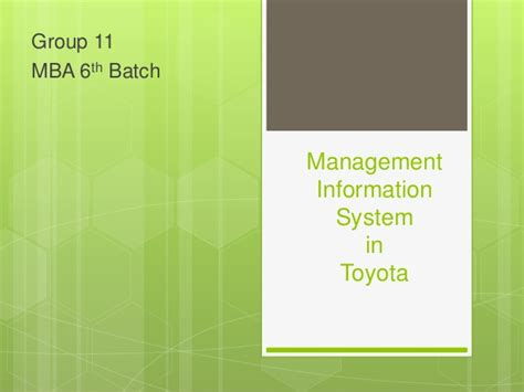 Mba Information Systems Worth It by Management Information System Of Toyota